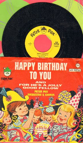 Peter Pan Orchestra & Chorus - Happy Birthday To You/For He's A Jolly Good Fellow (Musical Story on 45rpm record with picture sleeve) - NM9/EX8 - 45 rpm Records