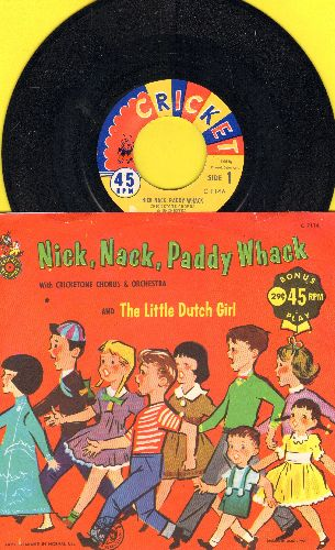 Cricketone Chorus & Orchestra - Nick Nack, Paddy Wack/The Little Dutch Girl (with picture sleeve) - NM9/NM9 - 45 rpm Records