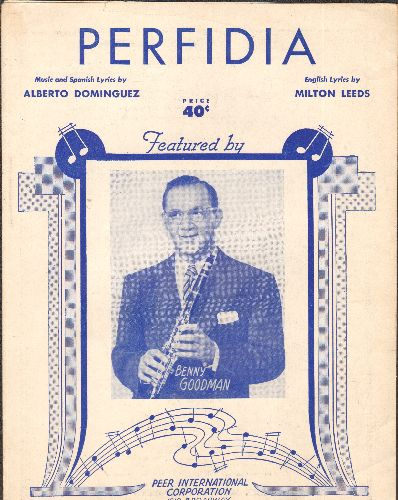 Goodman, Benny - Perfidia - vintage Sheet Music for the Latin Standard, NICE cover art featuring the legendary Benny Goodman - VG7/ - Sheet Music
