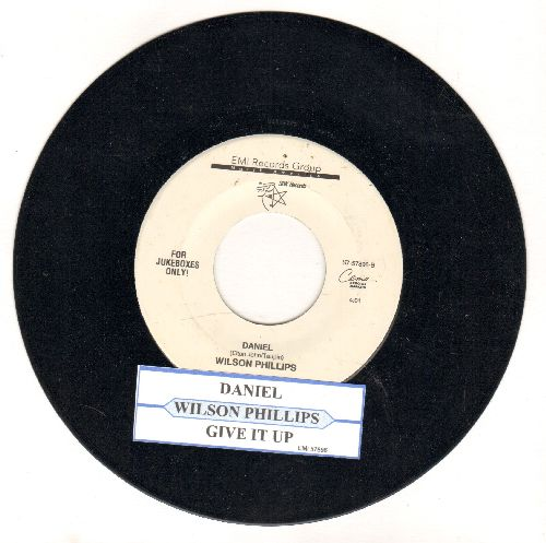 Wilson Phillips - Give It Up/Daniel (Juke Box Pressing with juke box label) - NM9/ - 45 rpm Records