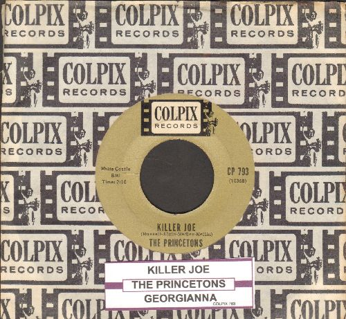 Princetons - Georgianna/Killer Joe (with juke box label and vintage Colpix company sleeve) - EX8/ - 45 rpm Records