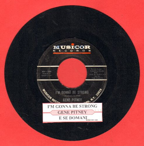 Pitney, Gene - I'm Gonna Be Strong/E Se Domani (with juke box label) - EX8/ - 45 rpm Records