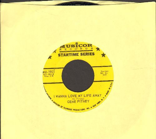 Pitney, Gene - I Wanna Love My Life Away/Town Without Pity (authentic looking early re-issue) - NM9/ - 45 rpm Records