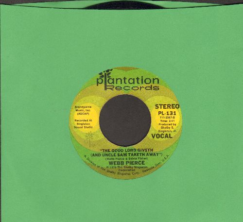 Pierce, Webb - The Good Lord Giveth (And Uncle Sam Taketh Away)/Send My Love To Me - EX8/ - 45 rpm Records