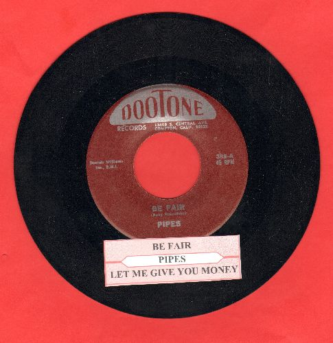 Pipes - Be Fair/Let Me Give You Money (authentic-looking re-issue of vintage Doo-Wop classic with juke box label) - NM9/ - 45 rpm Records