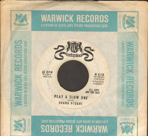 Pizani, Frank - Play A Slow One/So Goes My Love (DJ advance pressing with RARE Warwick company sleeve) - VG7/ - 45 rpm Records