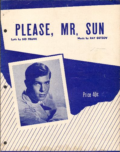 Ray, Johnnie - Please, Mr. Sun - Vintage SHEET MUSIC for the Johnnie Ray Hit, NICE cover portrait! (3 ring-binder holes on left) - EX8/ - Sheet Music