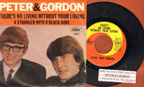 Peter & Gordon - There's No Living Without Your Loving/A Stranger With A Black Dove (with juke box label and picture sleeve) - M10/EX8 - 45 rpm Records