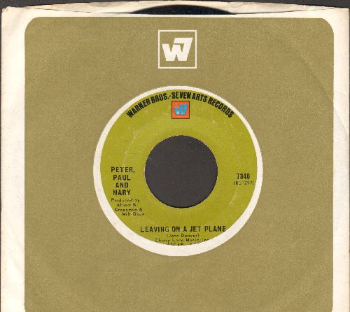 Peter, Paul & Mary - Leaving On A Jet Plane/The House Song (with vintage Warner Brothers company sleeve) - EX8/ - 45 rpm Records