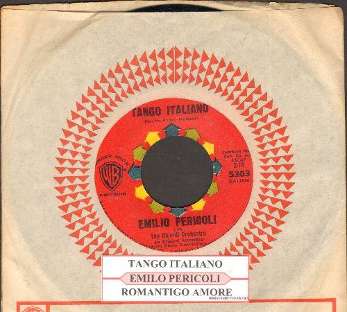 Pericoli, Emilio - Tango Italiano/Romantico Amore (with juke box label and vintage Warner Brothers company sleeve) - NM9/ - 45 rpm Records