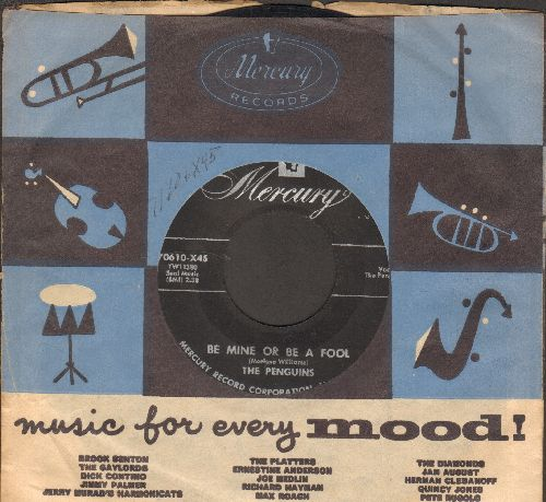 Penguins - Be Mine Or Be A Fool/Don't Do It (with RARE vintage Mercury company sleeve) - VG7/ - 45 rpm Records