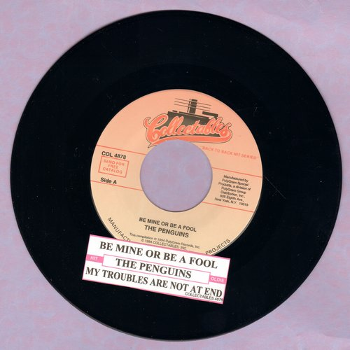 Penguins - Be Mine Or Be A Fool/My Troubles Are Not At End (re-issue with juke box label) - M10/ - 45 rpm Records