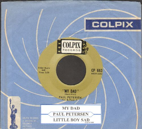 Petersen, Paul - My Dad/Little Boy Sad (with juke box label and Colpix company sleeve) - NM9/ - 45 rpm Records