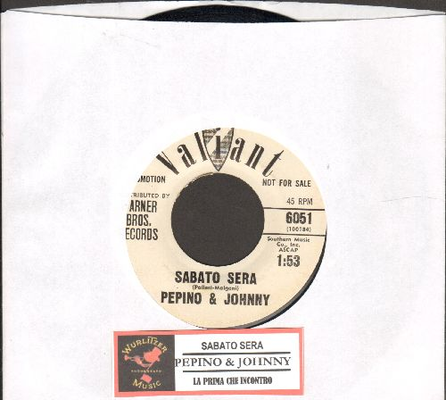 Pepino & Johnny - Sabato Sera/La Prima Che Incontro (FANTASTIC Italian 60's Pop Sound 2-sider! DJ advance US pressing, sung in Italian) - EX8/ - 45 rpm Records