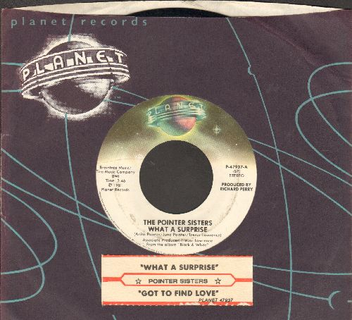 Pointer Sisters - What A Surprise/Got To Find Love (with juke box label and Planet company sleeve) - NM9/ - 45 rpm Records