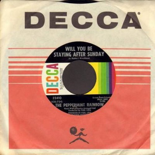 Peppermint Rainbow - Will You Be Staying After Sunday/And I'll Be There (with Decca company sleeve) (bb) - EX8/ - 45 rpm Records