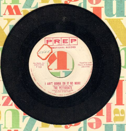 Petticoats - I Ain't Gonna Do It No More/Manhatten Mountain (DJ advance pressing, sol) - EX8/ - 45 rpm Records