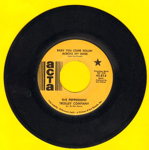 Peppermint Trolley Company - Baby You Come Rollin' Across My Mind/9 O'Clock Business Man  - NM9/ - 45 rpm Records