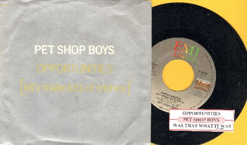 Pet Shop Boys - Opportunities (Let's Make Lots Of Money)/Was That What It Was (with juke box label and picture sleeve) - EX8/EX8 - 45 rpm Records