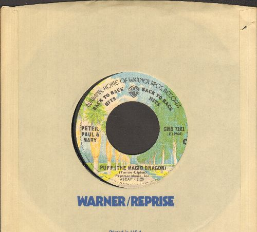 Peter, Paul & Mary - Puff (The Magic Dragon)/Blowin' In The Wind (double-hit re-issue with Warner Brothers company sleeve) - NM9/ - 45 rpm Records