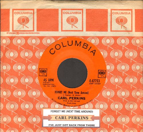Perkins, Carl - Forget Me (Next Time Around)/I've Just Got Back From There (with juke box label and Columbia company sleeve) - EX8/ - 45 rpm Records