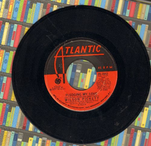 Pickett, Wilson - Pledging My Love/Fire And Water - VG7/ - 45 rpm Records