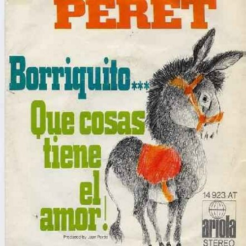 Peret - Borriquito/Que cosas tiene el amor! (German Pressing with picture sleeve - Original Spanish Hit Recoding!) - NM9/EX8 - 45 rpm Records