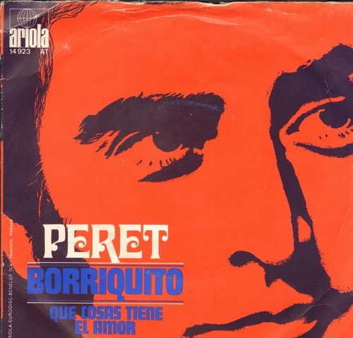 Peret - Borriquito/Que cosas tiene el amor! (German Pressing with ALTERNATE picture sleeve showing image of singer - Original Spanish Hit Recoding!) - NM9/EX8 - 45 rpm Records