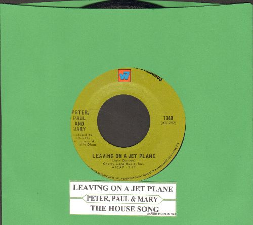 Peter, Paul & Mary - Leaving On A Jet Plane/The House Song (with juke box label) - NM9/ - 45 rpm Records