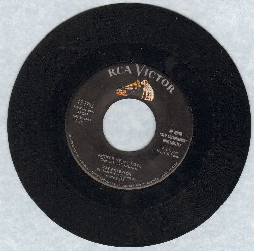 Peterson, Ray - Answer Me My Love/What Do You Want To Make Those Eyes At Me For?  - VG7/ - 45 rpm Records