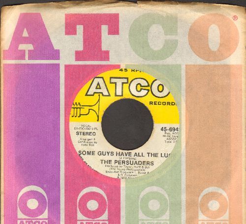 Persuaders - Some Guys Have All The Luck/Love Attack (with Atco company sleeve) - EX8/ - 45 rpm Records