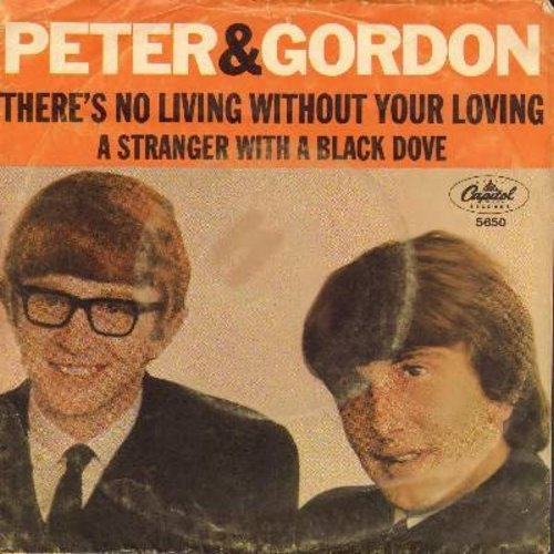 Peter & Gordon - There's No Living Without Your Loving/A Stranger With A Black Dove (with picture sleeve) - EX8/VG6 - 45 rpm Records