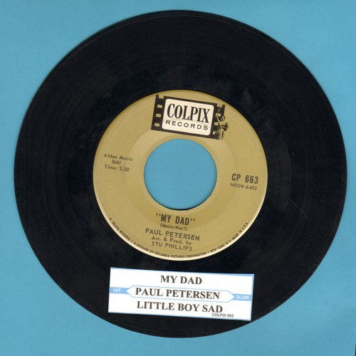 Petersen, Paul - My Dad/Little Boy Sad (with juke box label) - EX8/ - 45 rpm Records