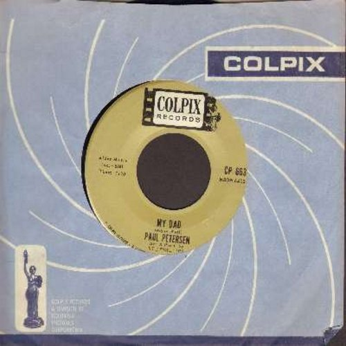 Petersen, Paul - My Dad/Little Boy Sad (with Colpix company sleeve) - NM9/ - 45 rpm Records