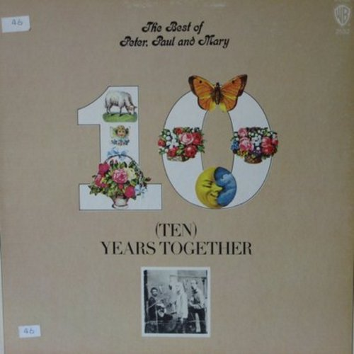 Peter, Paul & Mary - 10 Years Together: Blowin' In The Wind, Puff (The Magic Dragon), 500 Miles, Leaving On A Jet Plane, If I Had A Hammer (Vinyl STEREO LP record, gate-fold cover first pressing) - EX8/EX8 - LP Records