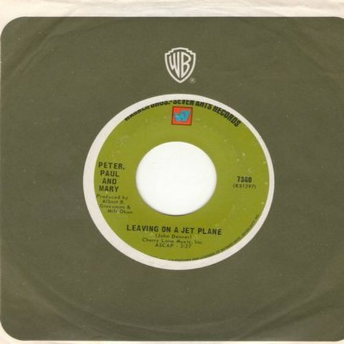 Peter, Paul & Mary - Leaving On A Jet Plane/The House Song (with Warner Brothers company sleeve) - NM9/ - 45 rpm Records