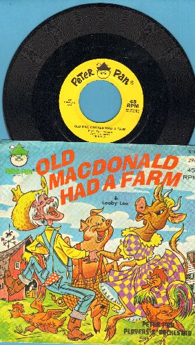 Peter Pan Orchestra & Chorus - Old MacDonald Had A Farm/Looby Loo (Musical Story on 45rpm record with picture sleeve) - NM9/NM9 - 45 rpm Records