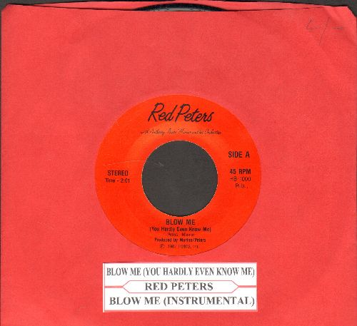 Peters, Red - Blow Me (You Hardly Even Know Me)/Blow Me (Instrumental) (with juke box label) - NM9/ - 45 rpm Records