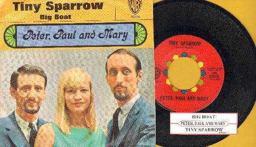 Peter, Paul & Mary - Big Boat/Tiny Sparrow (with juke box label and picture sleeve) - NM9/EX8 - 45 rpm Records