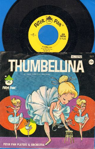 Peter Pan Orchestra & Chorus - Thumbelina/Thumblina (Musical Story on 45 rpm record with picture sleeve) - NM9/EX8 - 45 rpm Records