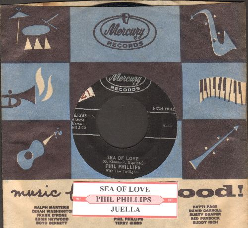 Phillips, Phil - Sea Of Love (Come With Me To The Sea)/Juella (with juke box labe and vintage Mercury company sleeve) - EX8/ - 45 rpm Records