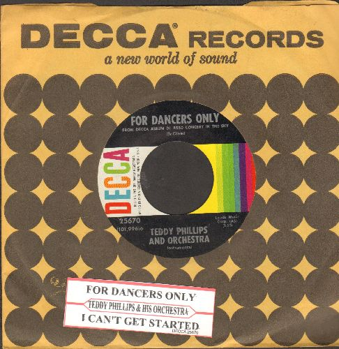 Phillips, Teddy & His Orchestra - For Dancers Only/I Can't Get Started (with juke box label and vintage Decca company sleeve) - NM9/ - 45 rpm Records