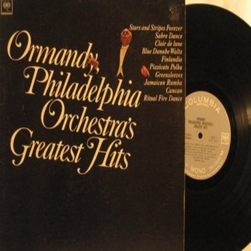 Ormandy, Eugene conducting The Philadelphia Orchestra - Greatest Hits: Sabre Dance, Stars And Stripes Forever, Jamaican Rumba, Greensleeves, Blue Danube Waltz, Claire De Lune (Vinyl MONO LP record) - NM9/EX8 - LP Records