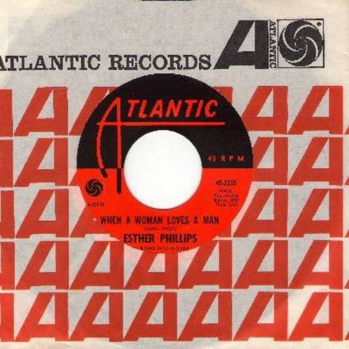 Phillips, Esther - When A Woman Loves A Man/Ups And Downs (with Atlantic company sleeve) - NM9/ - 45 rpm Records