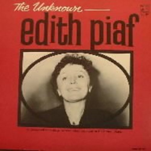 Piaf, Edith - The Unknown: Collection of Chancons previously unknown to US audiences, with lyrics! - NM9/VG7 - LP Records