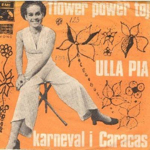 Pia, Ulla - Flower Power Toj/Karneval I Caracas (Danish Pressing with picture sleeve, sung in Danish) - EX8/VG6 - 45 rpm Records