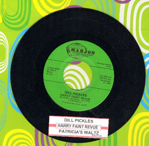 Harry Faint Revue - Dill Pickles/Patrica's Waltz (with juke box label) - EX8/ - 45 rpm Records
