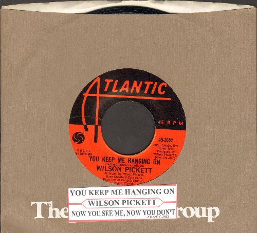 Pickett, Wilson - You Keep Me Hanging On/Now You See Me, Now You Don't (with juke box label and company sleeve) - NM9/ - 45 rpm Records