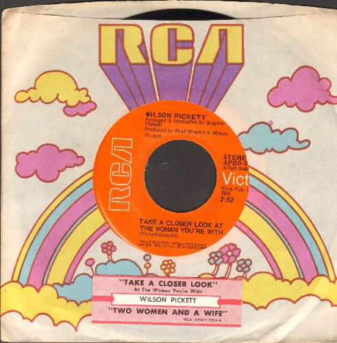 Pickett, Wilson - Take A Closer Look At The Woman You're With/Two Women And A Wife (with RCA company sleeve and juke box label) - NM9/ - 45 rpm Records