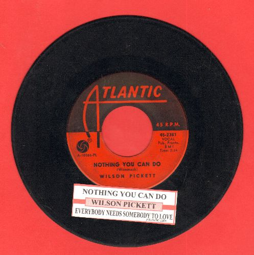 Pickett, Wilson - Nothing You Can Do/Everubody Needs Somebody To Love (with juke box label) - VG7/ - 45 rpm Records
